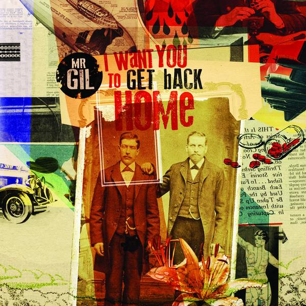 Mr Gil — I Want You to Get Back Home
