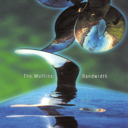 The Muffins — Bandwidth
