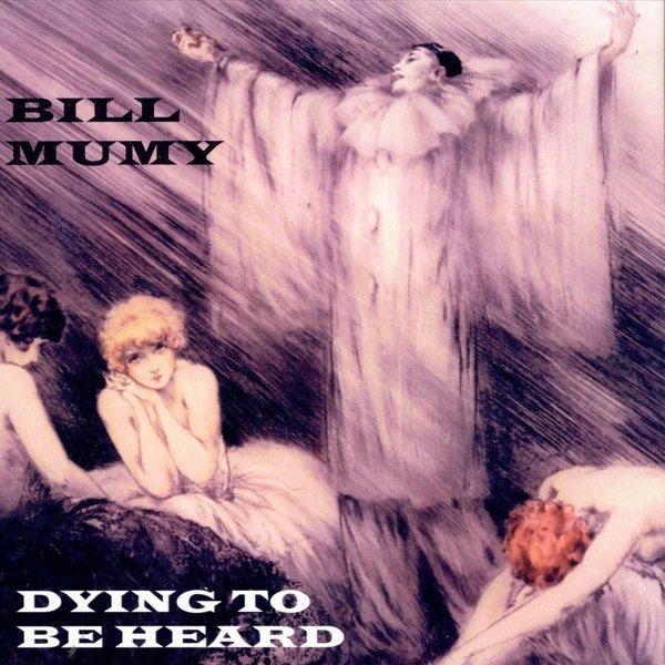 Bill Mumy — Dying to Be Heard