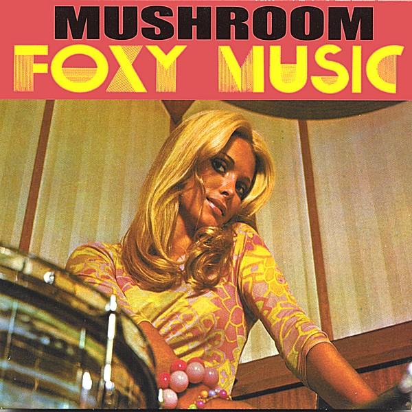 Mushroom — Foxy Music