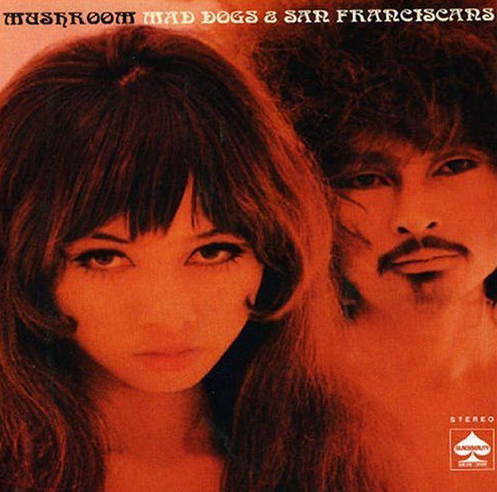 Mushroom with Gary Floyd — Mad Dogs & San Franciscans
