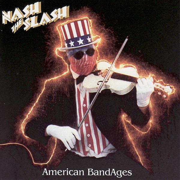 Nash the Slash — American BandAges