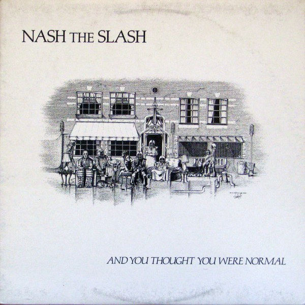 Nash the Slash — And You Thought You Were Normal