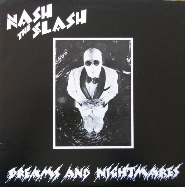Nash the Slash — Dreams and Nightmares