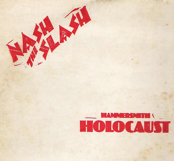 Nash the Slash — Hammersmith Holocaust