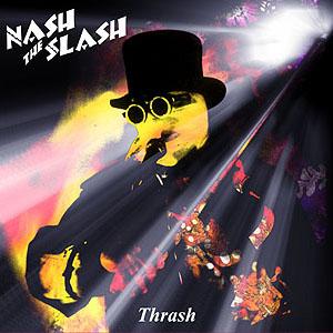 Nash the Slash — Thrash