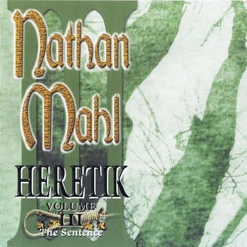 Nathan Mahl — Heretik Volume III: The Sentence