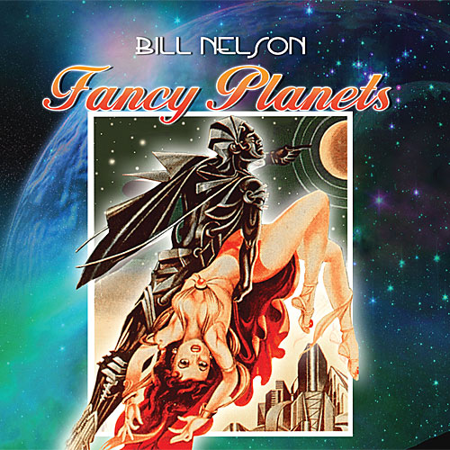 Bill Nelson — Fancy Planets
