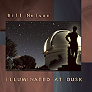 Bill Nelson — Illuminated at Dusk