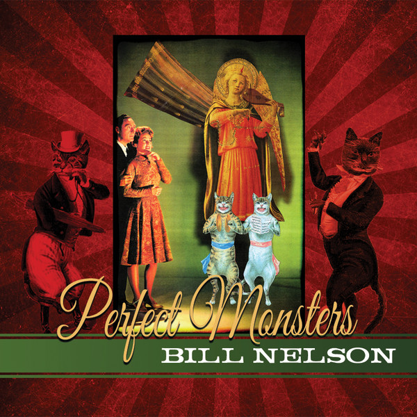 Bill Nelson — Perfect Monsters
