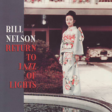 Bill Nelson — Return to Jazz of Lights