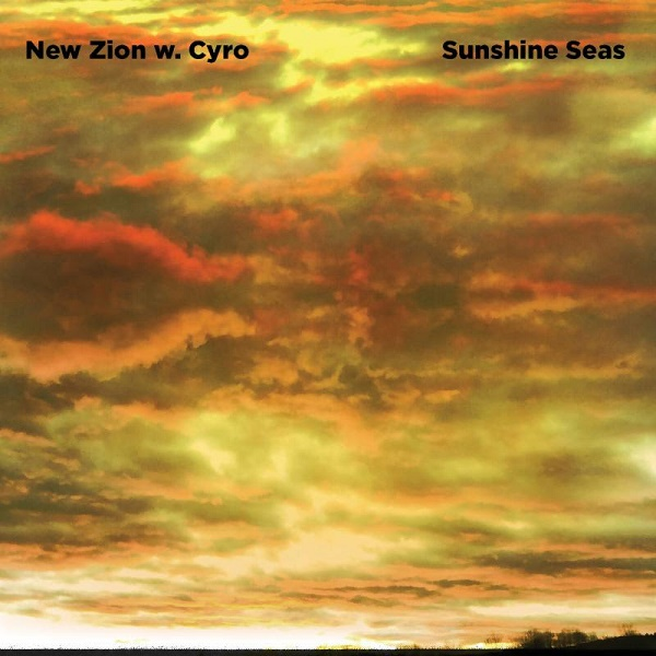 New Zion w. Cyro — Sunshine Seas