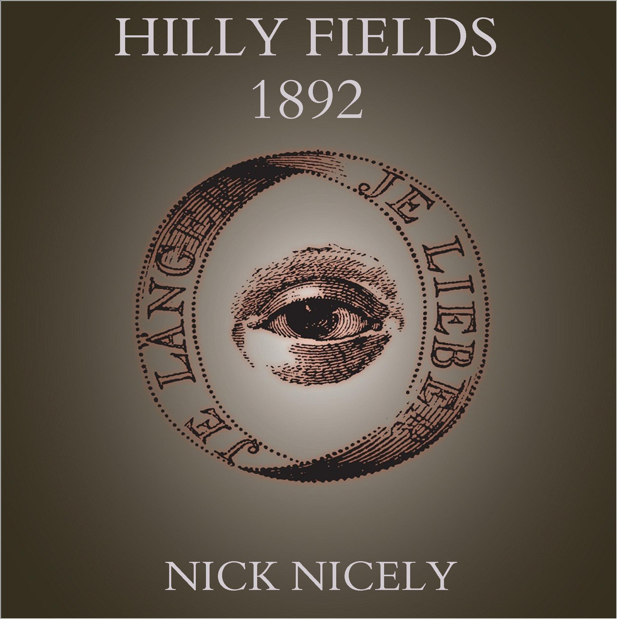 Nick Nicely — Hilly Fields (1892)