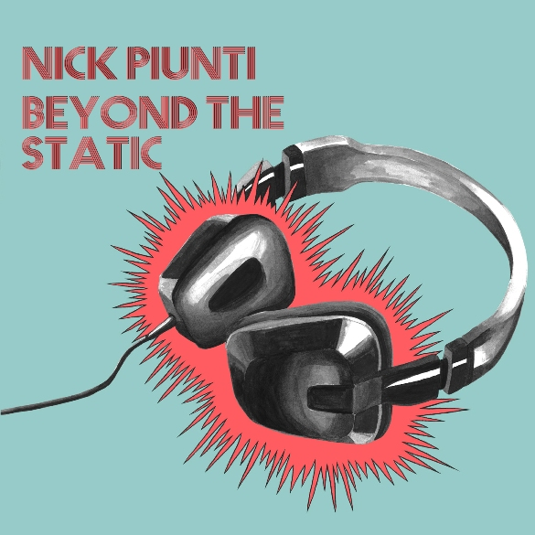 Nick Piunti — Beyond the Static