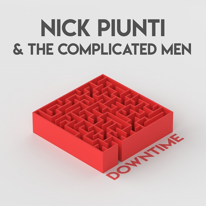 Nick Piunti & The Complicated Men — Downtime