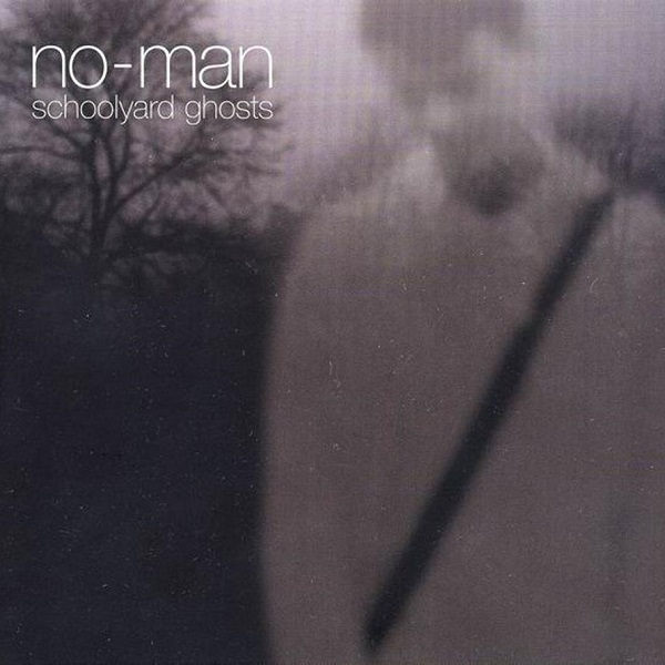 No-Man — Schoolyard Ghosts