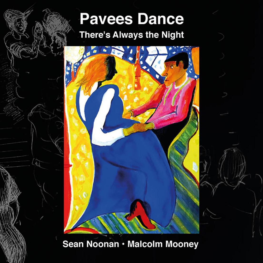 Sean Noonan Pavees Dance — There's Always the Night