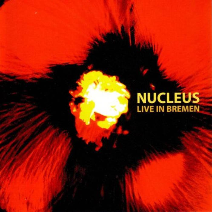 Nucleus — Live in Bremen