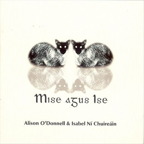 Alison O'Donnell & Isabel Ni Chuireain — Mise Agus Ise