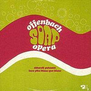 Offenbach — Offenbach Soap Opera