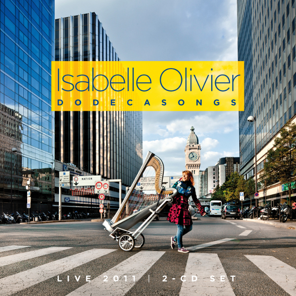 Isabelle Olivier — Dodecasongs - Live 2011