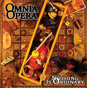 Omnia Opera —  Nothing Is Ordinary
