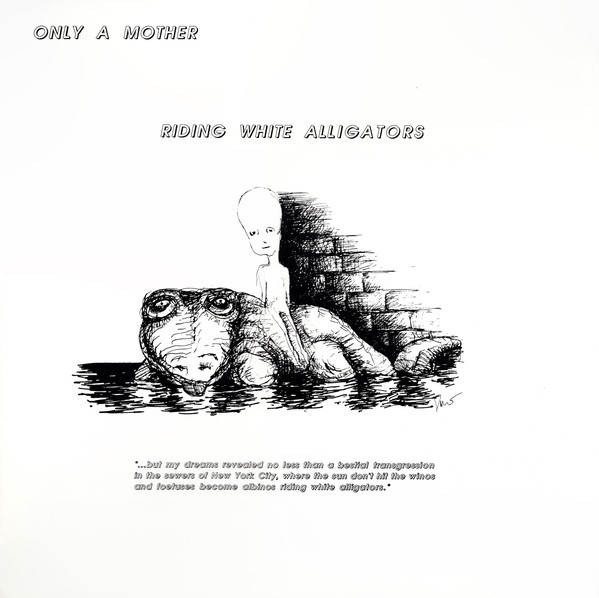Only a Mother — Riding White Alligators