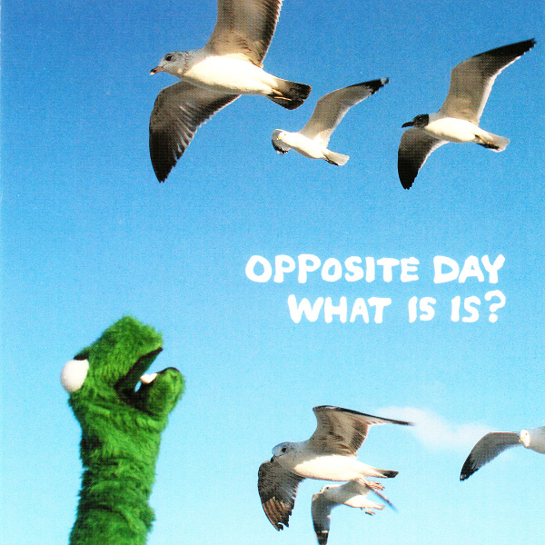 Opposite Day — What Is Is?