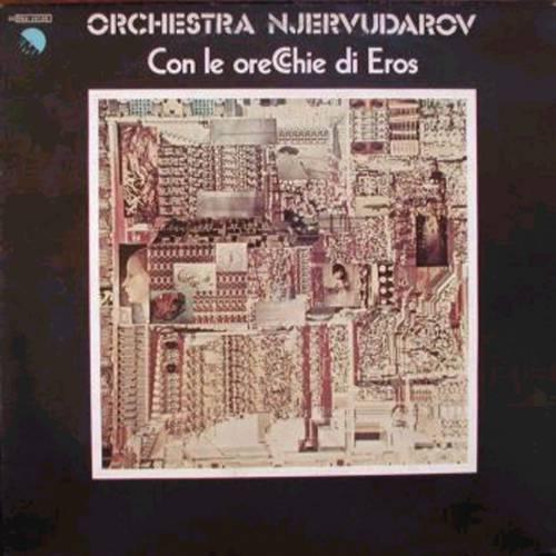 Orchestra Njervudarov — Con le Orecchie di Eros
