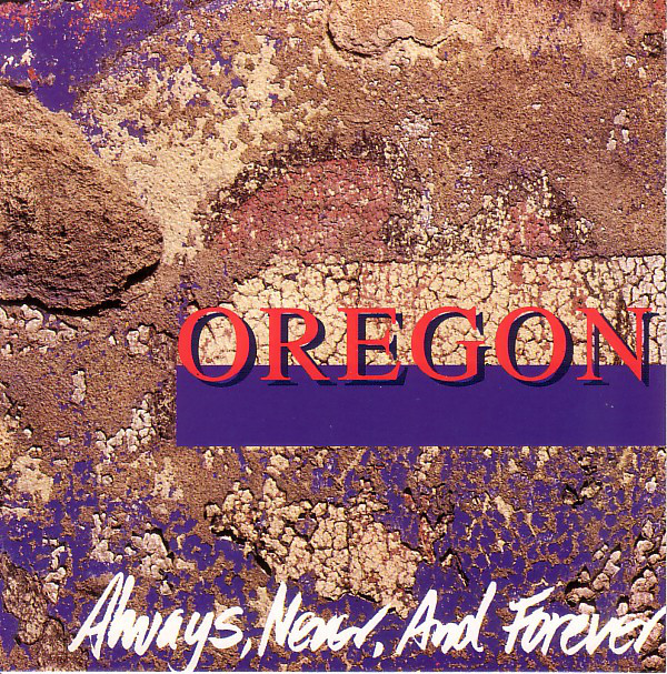 Oregon — Always, Never, and Forever