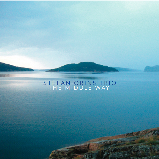Stefan Orins Trio — The Middle Way