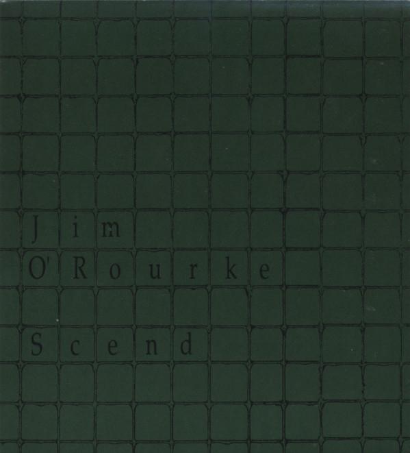 Jim O'Rourke — Scend