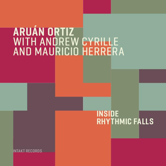 Aruán Ortiz with Andrew Cyrille and Mauricio Herrera — Inside Rhythmic Falls