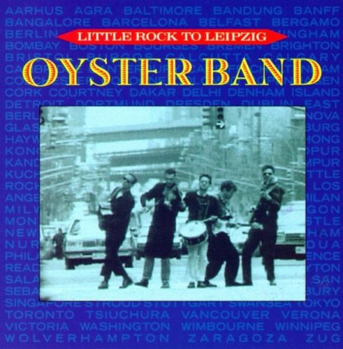 Oysterband — Little Rock to Leipzig