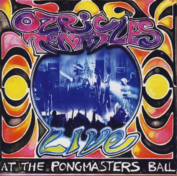 Ozric Tentacles — Live at the Pongmaster's Ball
