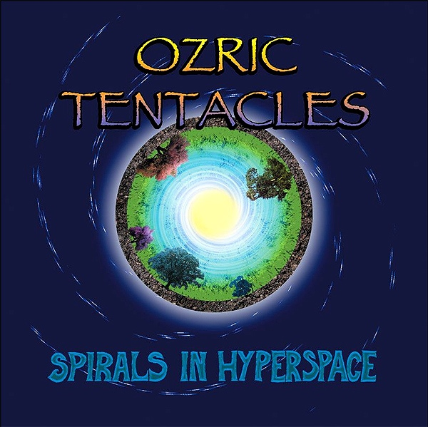 Ozric Tentacles — Spirals in Hyperspace