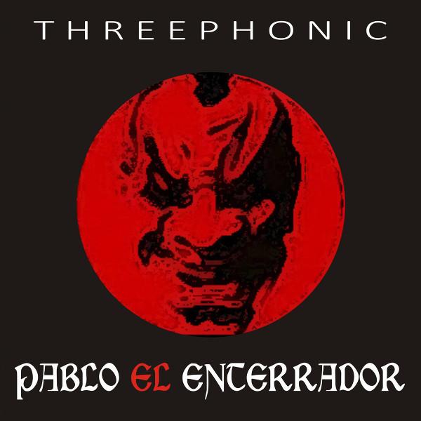 Pablo El Enterrador — Threephonic