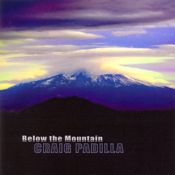 Craig Padilla — Below the Mountain