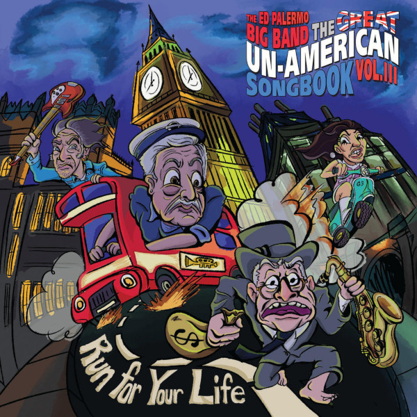 The Ed Palermo Big Band — The Great Un​-​American Songbook Vol. III: Run for Your Life