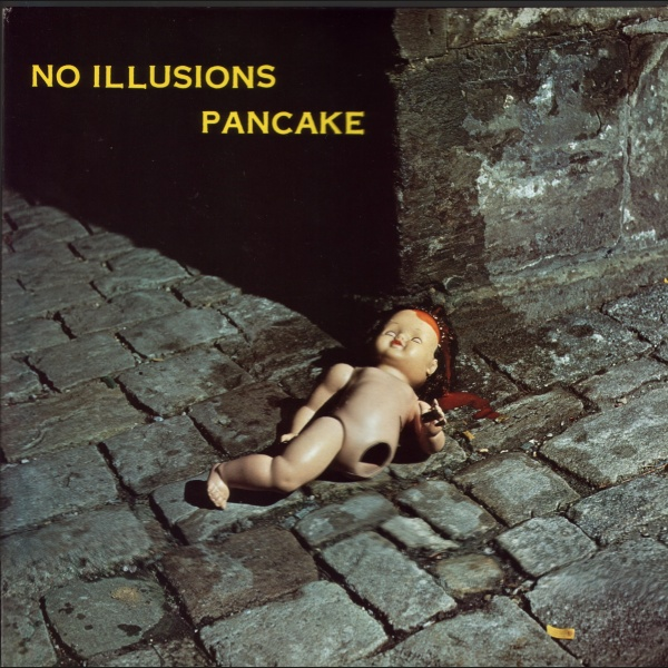 Pancake — No Illusions