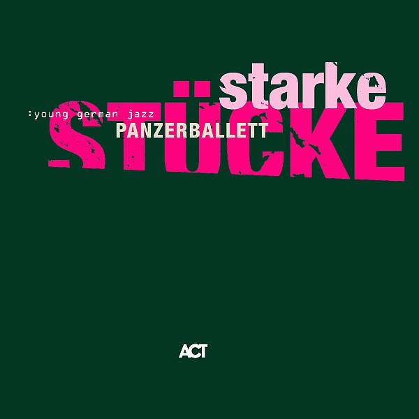 Panzerballett — Starke Stücke