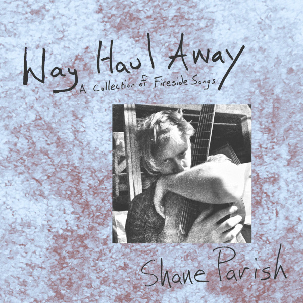 Shane Parish — Way Haul Away