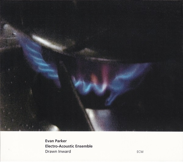 Evan Parker Electro-Acoustic Ensemble — Drawn Inward