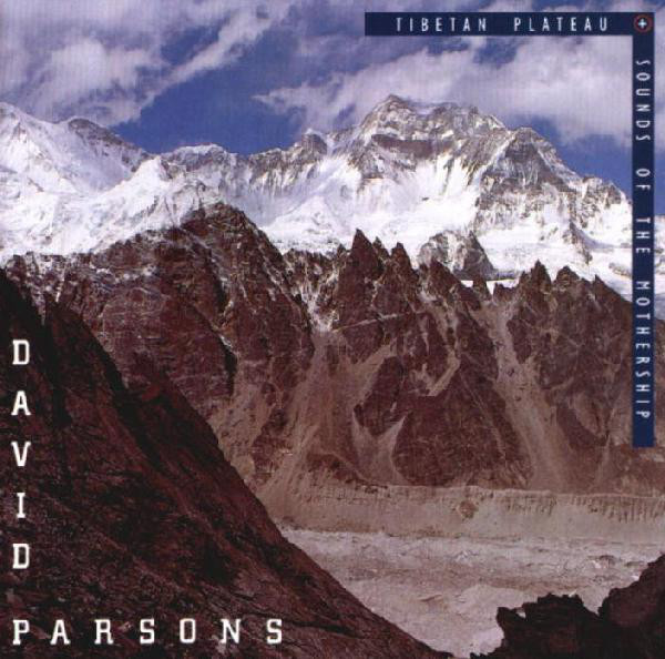 David Parsons — Tibetan Plateau + Sounds of the Mothership