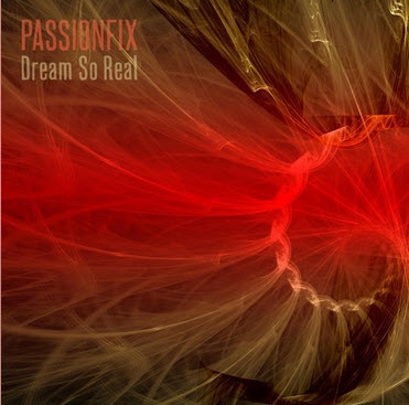 Passionfix — Dream So Real