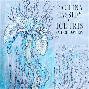 Paulina Cassidy — Ice Iris