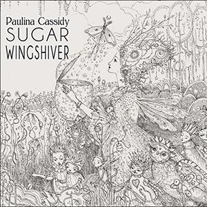 Paulina Cassidy — Sugar Wingshiver