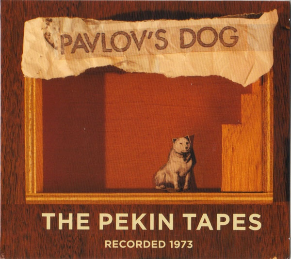 Pavlov's Dog — The Pekin Tapes