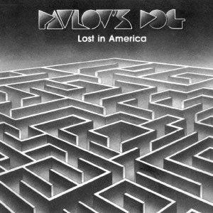 Pavlov's Dog — Lost in America