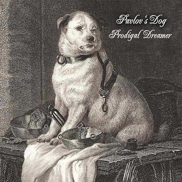 Pavlov's Dog — Prodigal Dreamer